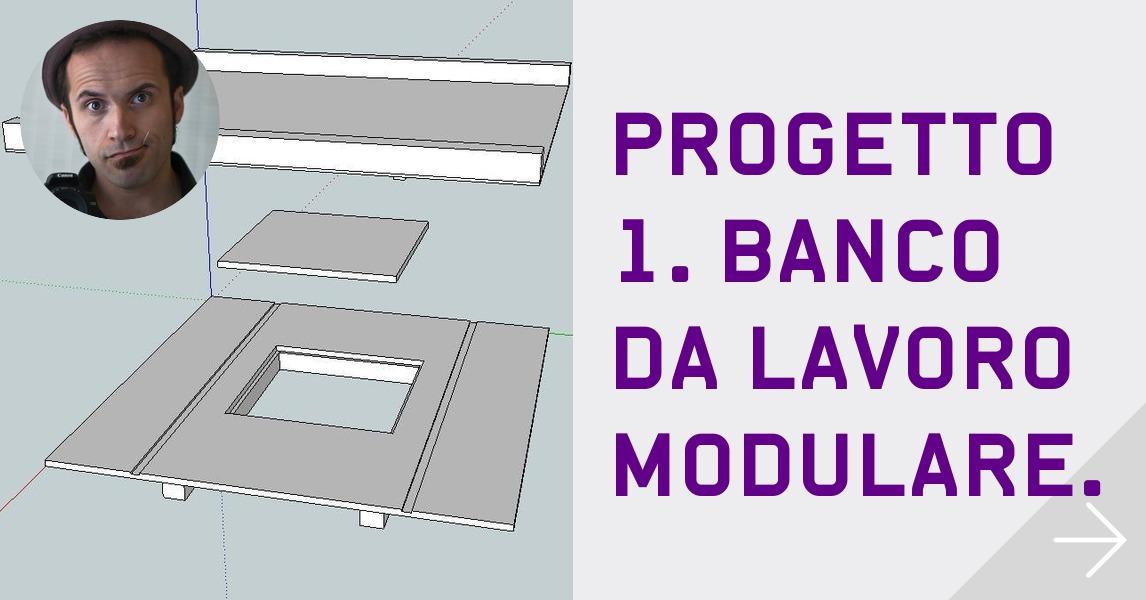 Progetto 1 banco da lavoro modulare themixxie for Banco da falegname progetto