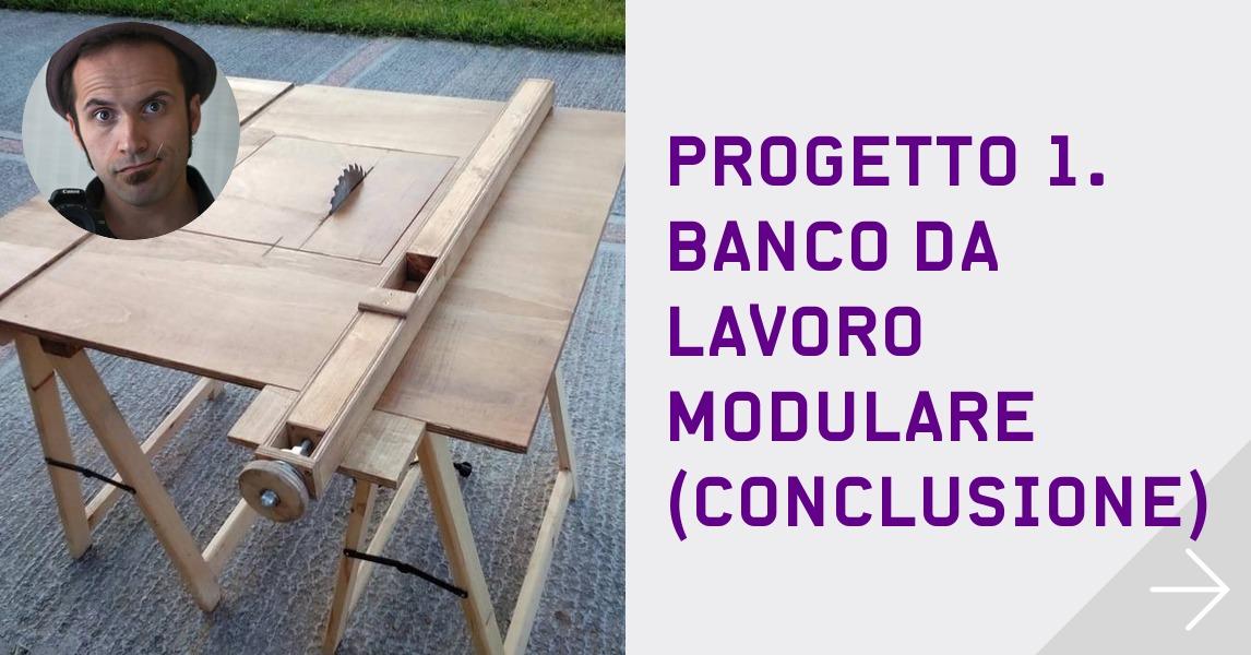 Progetto 1 banco da lavoro modulare conclusione themixxie for Banco da falegname progetto
