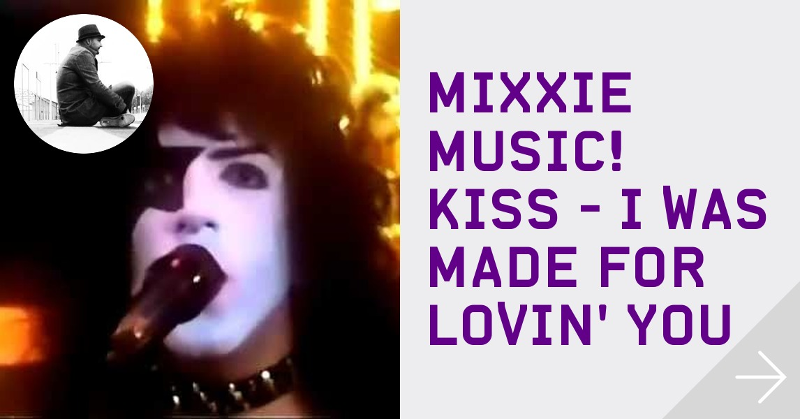 mixxie music kiss i was made for lovin 39 you themixxie. Black Bedroom Furniture Sets. Home Design Ideas
